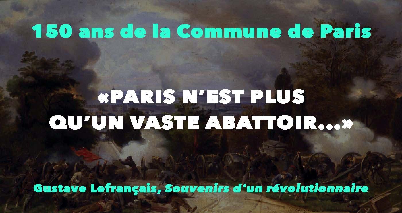 """""""PARIS N'EST PLUS QU'UN VASTE ABATTOIR…"""""""